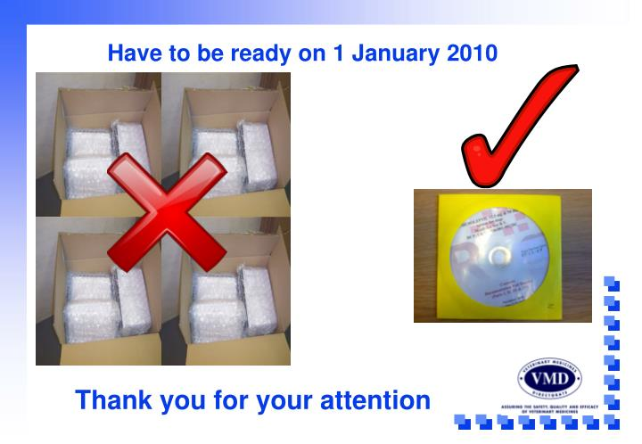 Have to be ready on 1 January 2010