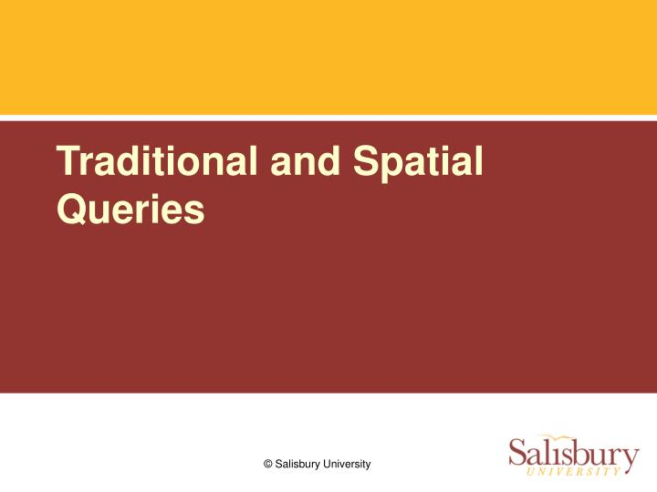 Traditional and Spatial Queries