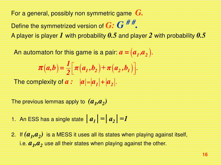 For a general, possibly non symmetric game