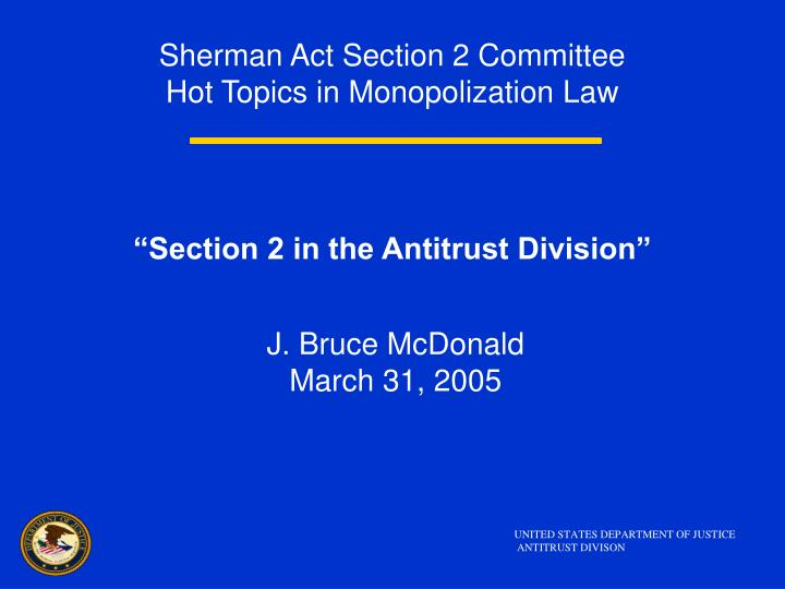 sherman act section 2 committee hot topics in monopolization law
