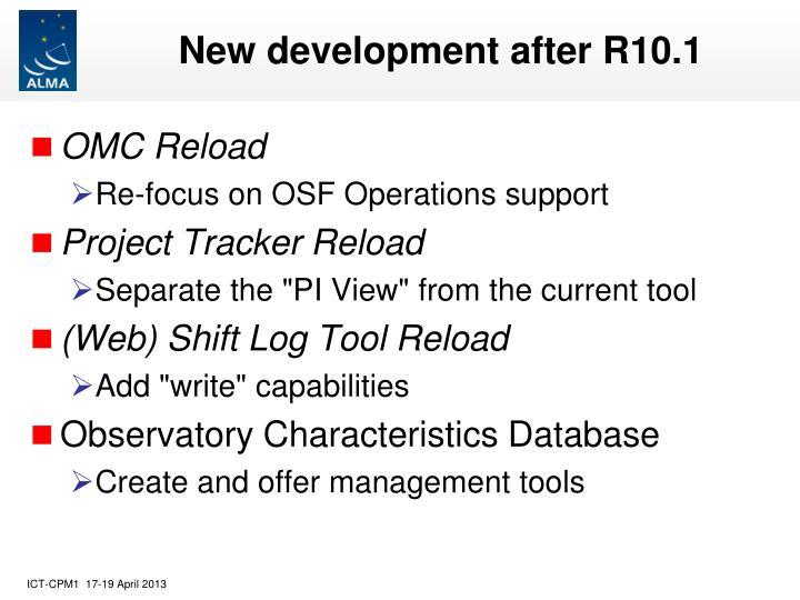 New development after R10.1