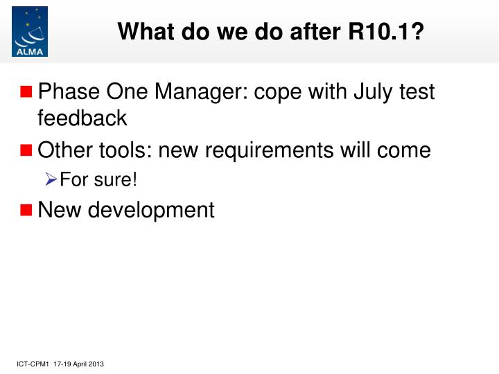 What do we do after R10.1?