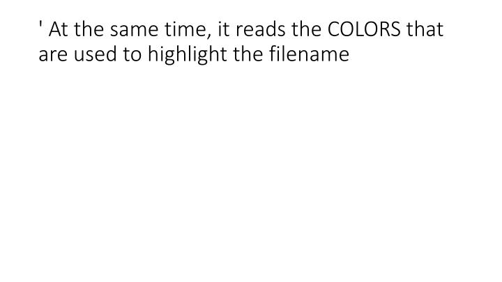' At the same time, it reads the COLORS that are used to highlight the filename