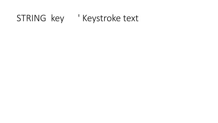 STRING  key      ' Keystroke text