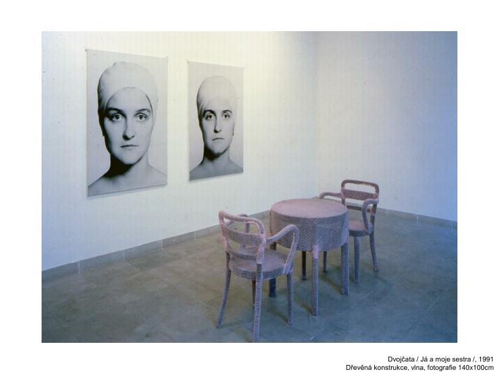 Dvojčata / Já a moje sestra /, 1991