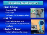 elevation based systems