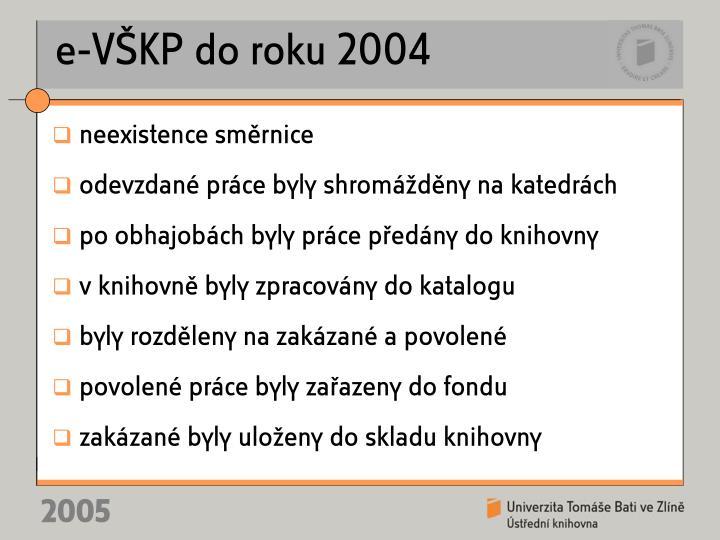 e-VŠKP do roku 2004