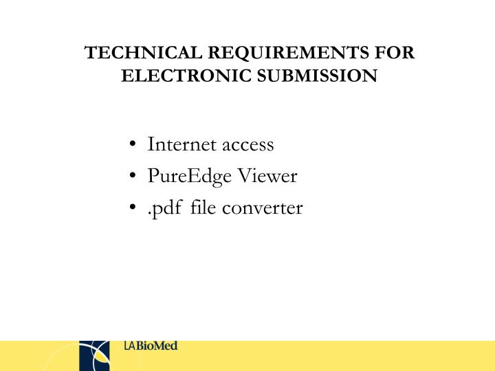 TECHNICAL REQUIREMENTS FOR ELECTRONIC SUBMISSION