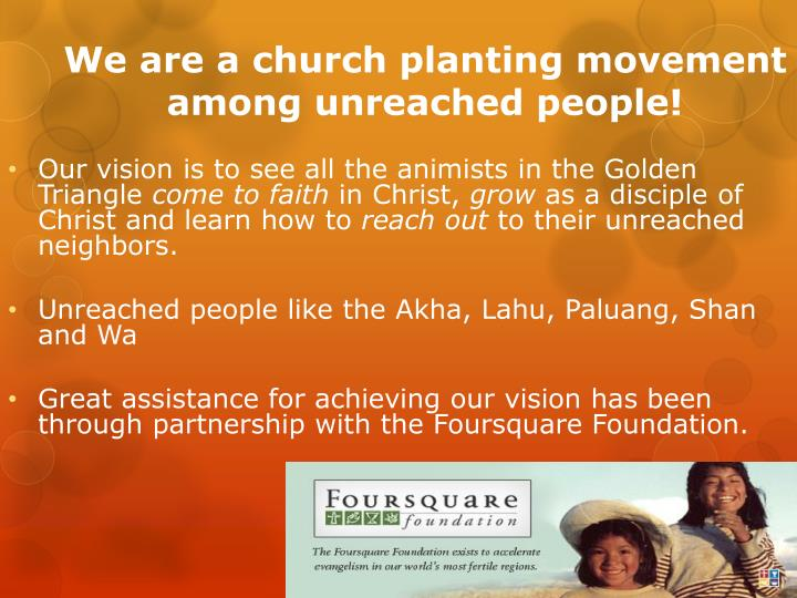 We are a church planting movement among unreached people!