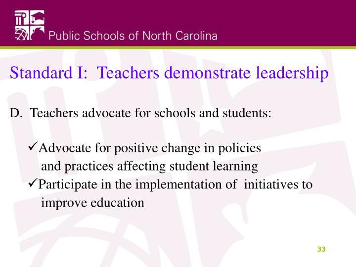 Standard I:  Teachers demonstrate leadership