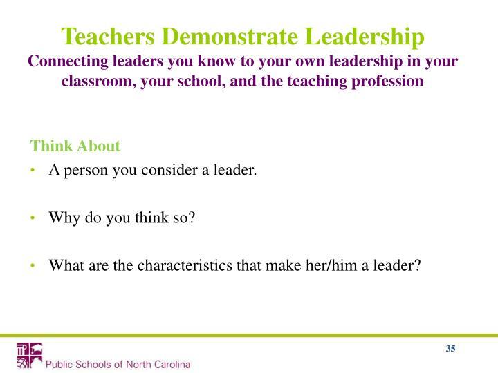 Teachers Demonstrate Leadership