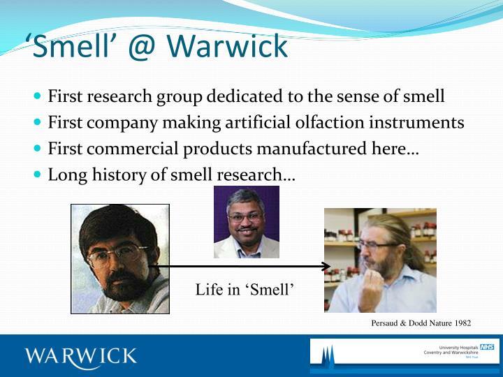 'Smell' @ Warwick