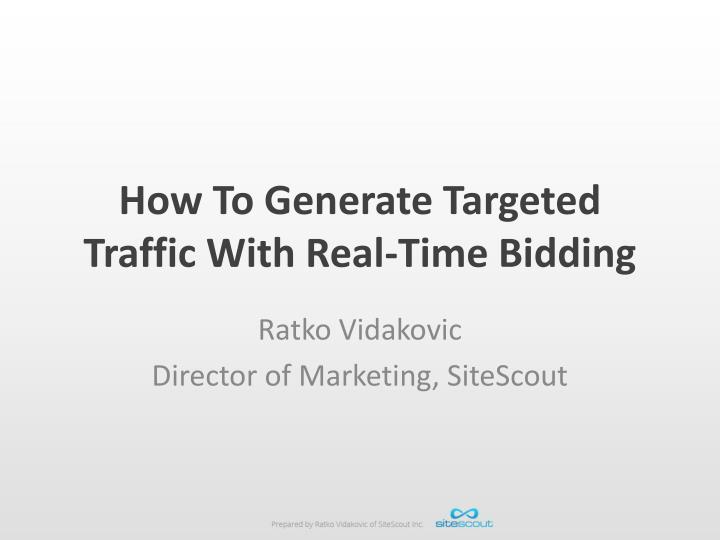 how to generate targeted traffic with real time bidding n.