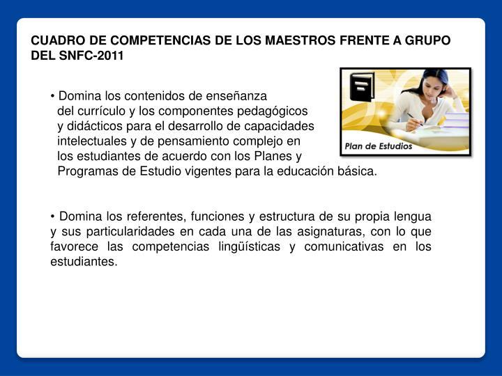 CUADRO DE COMPETENCIAS DE LOS MAESTROS FRENTE A GRUPO DEL SNFC-2011