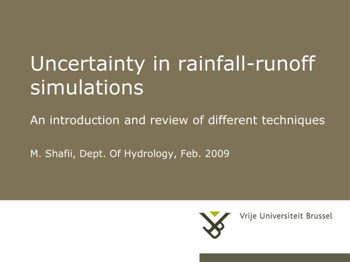 Uncertainty in rainfall runoff simulations an introduction and review of different techniques