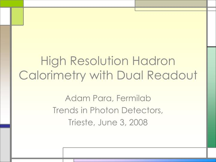 high resolution hadron calorimetry with dual readout n.