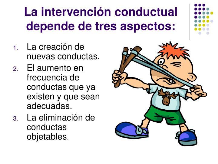 La intervenci n conductual depende de tres aspectos