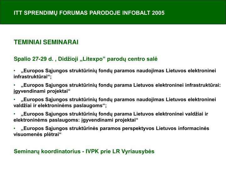ITT SPRENDIMŲ FORUMAS PARODOJE INFOBALT 2005