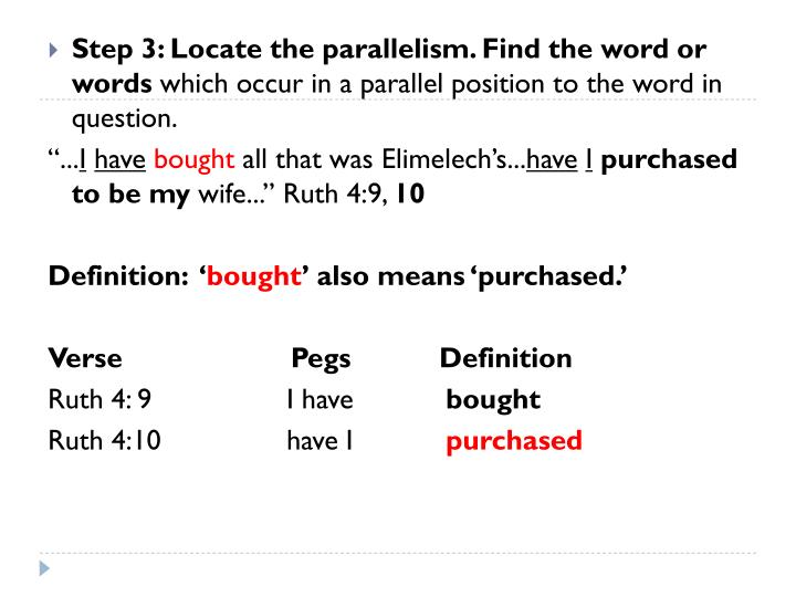 Step 3: Locate the parallelism. Find the word or words