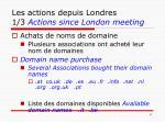 les actions depuis londres 1 3 actions since london meeting