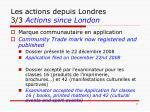 les actions depuis londres 3 3 actions since london