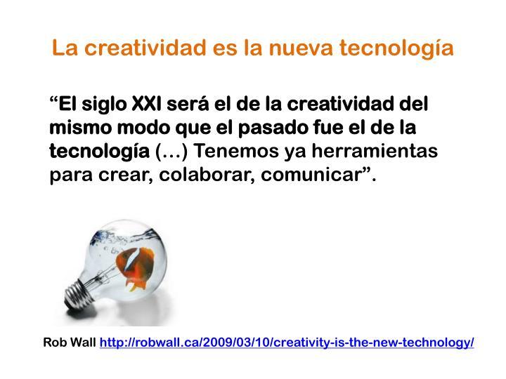 La creatividad es la nueva tecnología