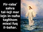 fir raba sahra tal lejl mar lejn in na a tag hom miexi fuq il ba ar