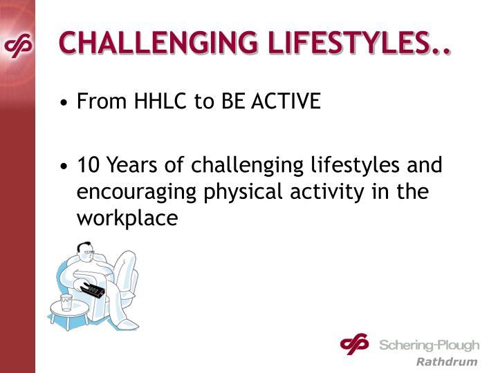 Challenging lifestyles