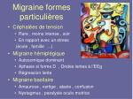 migraine formes particuli res