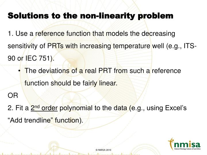 Solutions to the non-linearity problem
