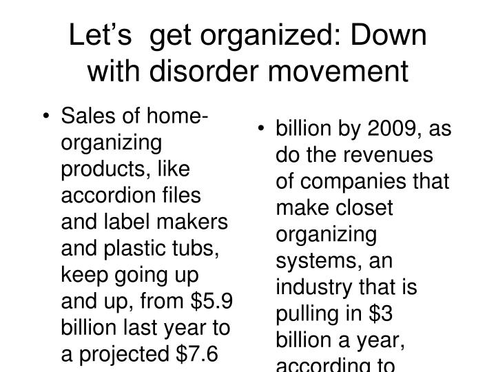 Let's  get organized: Down with disorder movement