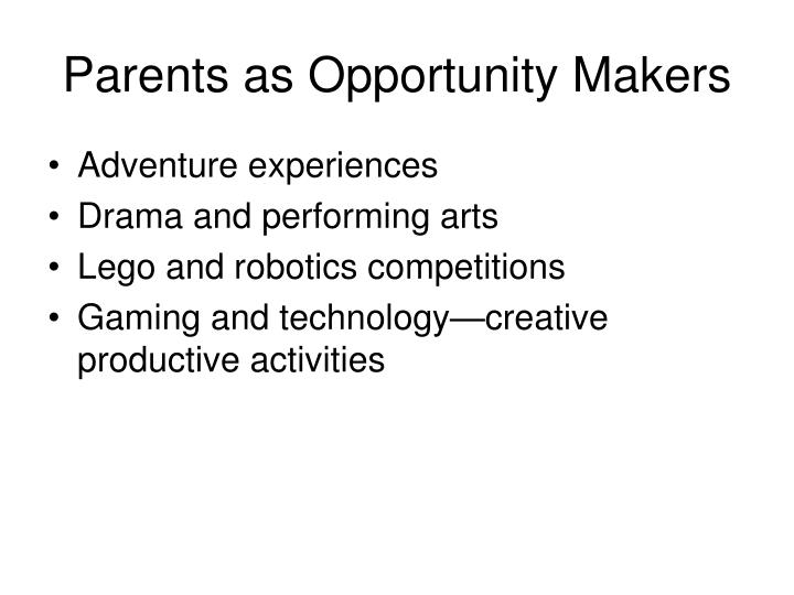 Parents as Opportunity Makers
