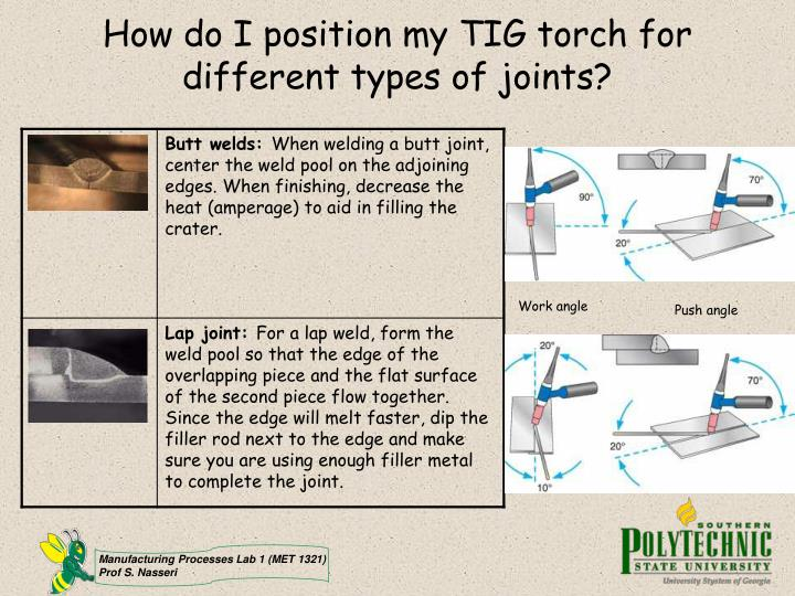 How do I position my TIG torch for different types of joints?