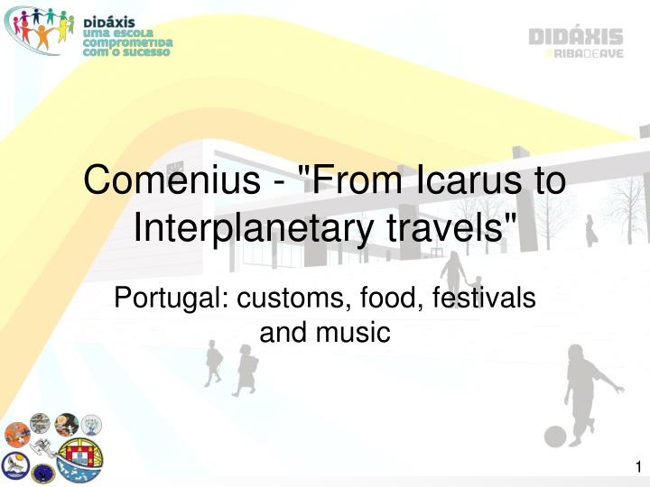 Comenius from icarus to interplanetary travels