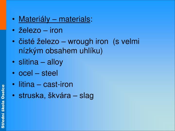Materiály – materials