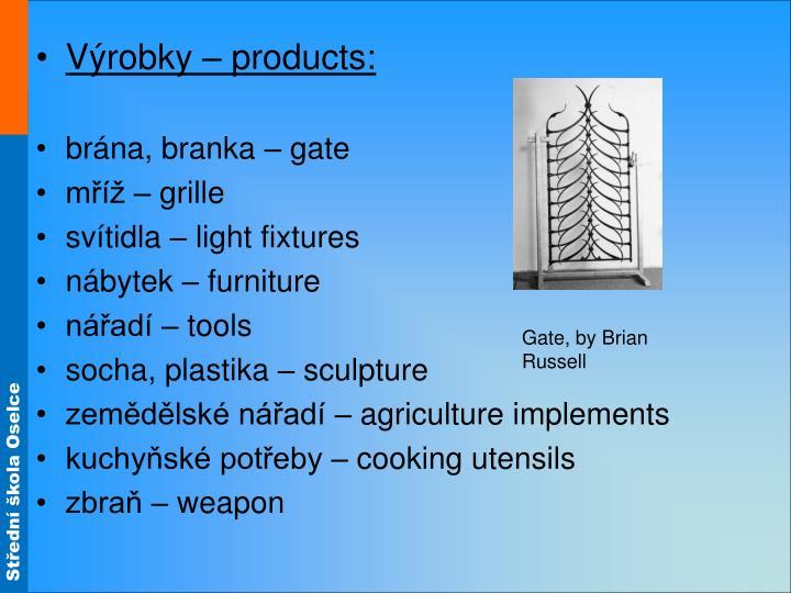 Výrobky – products: