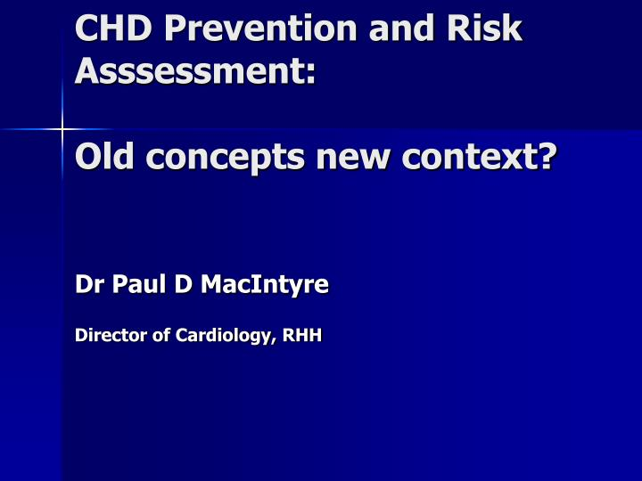 chd prevention and risk asssessment old concepts new context