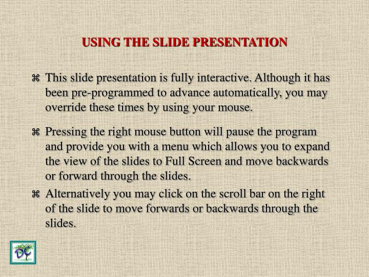 Using the slide presentation
