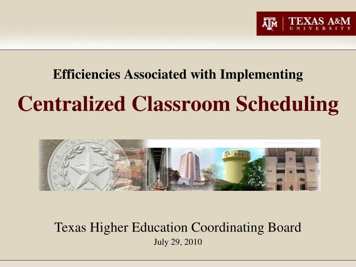 efficiencies associated with implementing centralized classroom scheduling n.