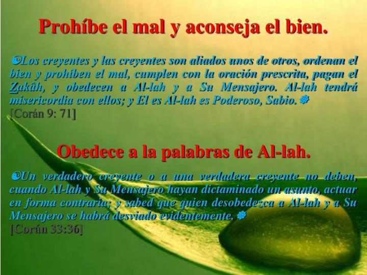 Prohíbe el mal y aconseja el bien.