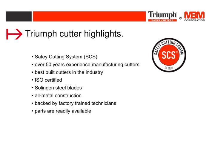 Triumph cutter highlights.