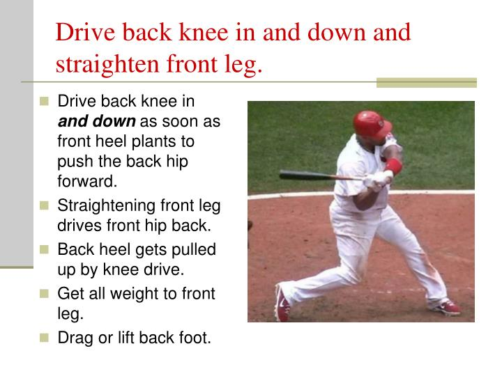 Drive back knee in and down and straighten front leg.