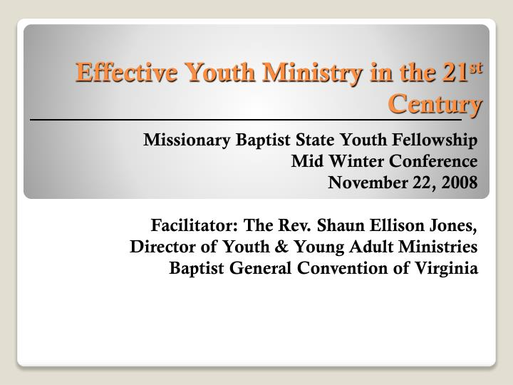 Effective youth ministry in the 21 st century