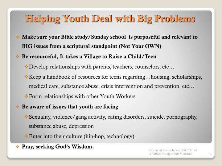 Make sure your Bible study/Sunday school  is purposeful and relevant to BIG issues from a scriptural standpoint (Not Your OWN)