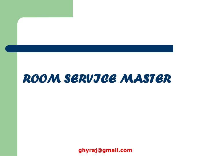 ROOM SERVICE MASTER