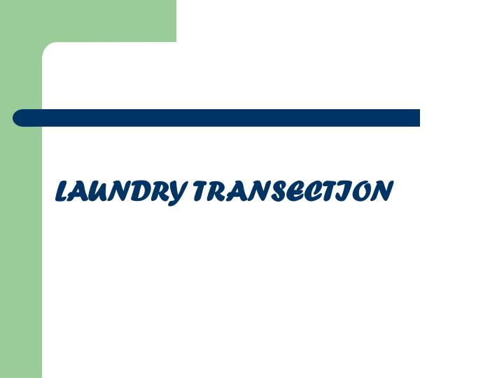 LAUNDRY TRANSECTION