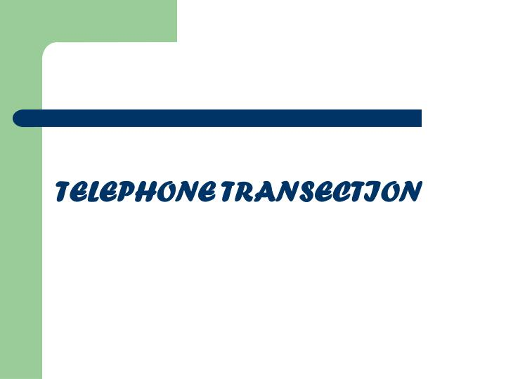 TELEPHONE TRANSECTION