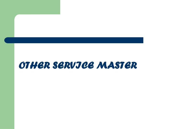 OTHER SERVICE MASTER