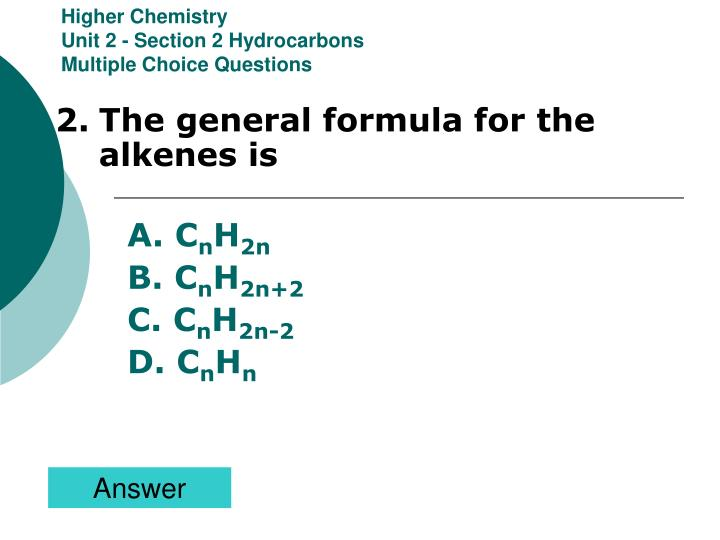 Higher chemistry unit 2 section 2 hydrocarbons multiple choice questions1