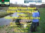 wdnr citizen based stream monitoring pilot project very preliminary results
